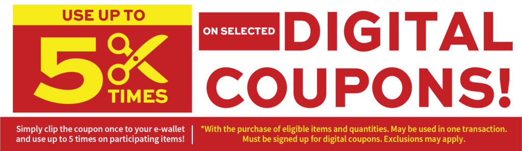 Use up to 5 times on selected digital coupons.